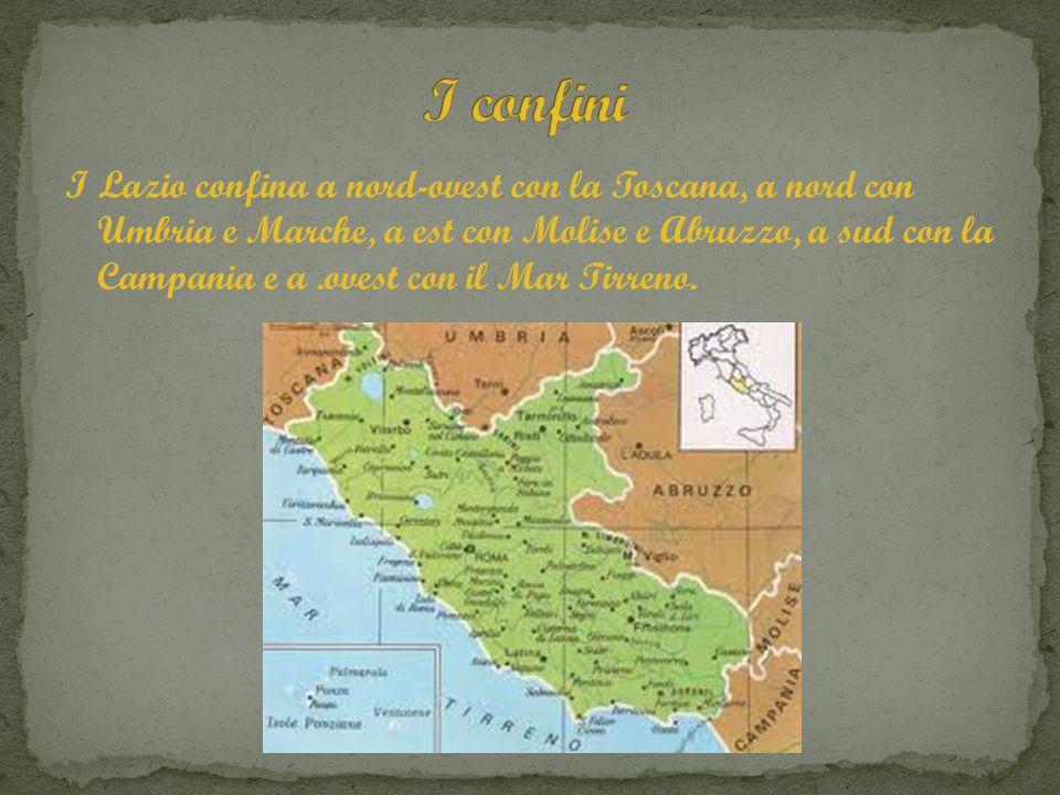 I Lazio confina a nord-ovest con la Toscana, a nord con Umbria e Marche, a est con Molise e Abruzzo, a sud con la Campania e a.ovest con il Mar Tirren