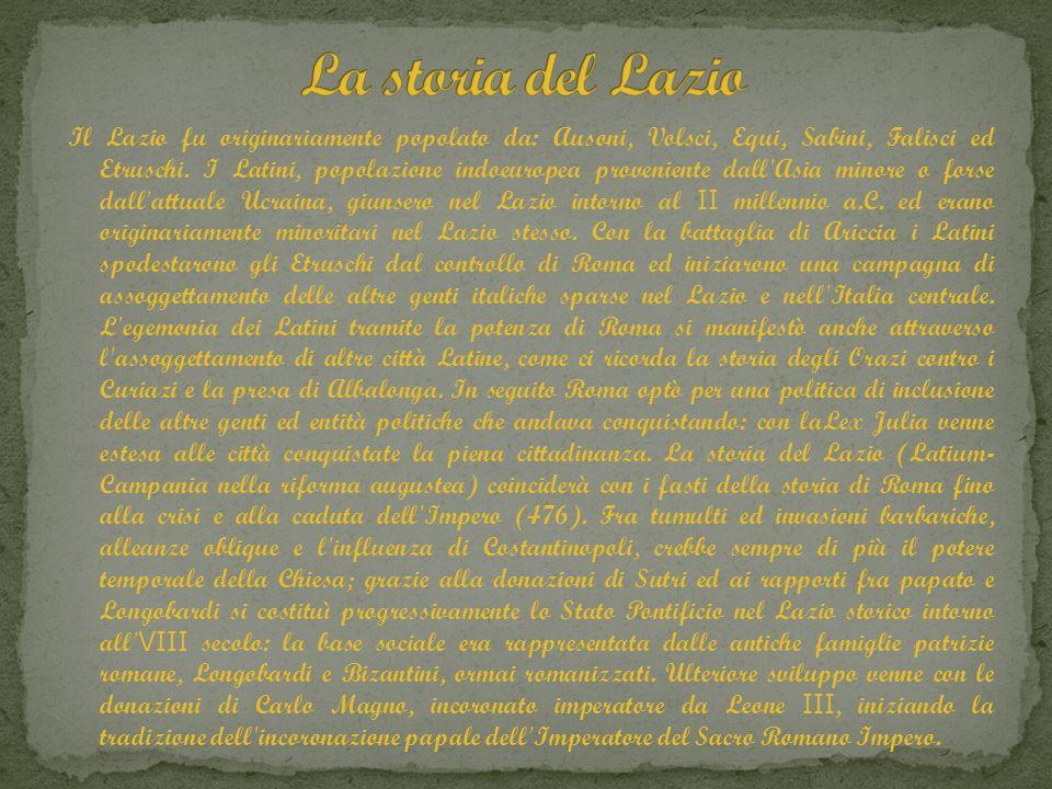 Il Lazio fu originariamente popolato da: Ausoni, Volsci, Equi, Sabini, Falisci ed Etruschi. I Latini, popolazione indoeuropea proveniente dall'Asia mi