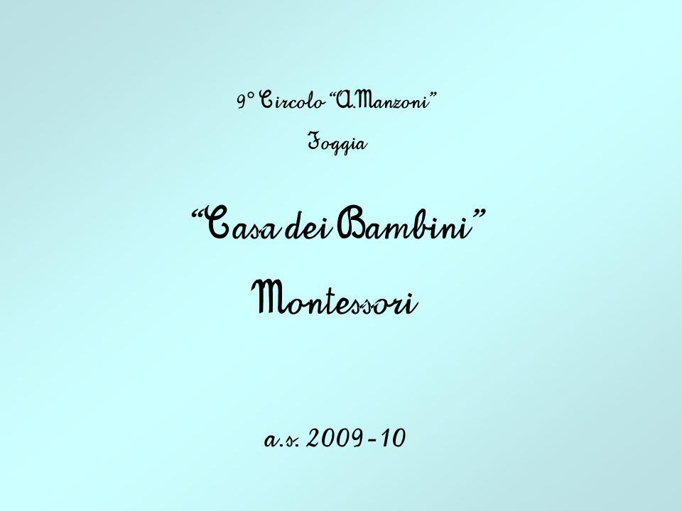 9° Circolo A.Manzoni Foggia Casa dei Bambini Montessori a.s. 2009-10