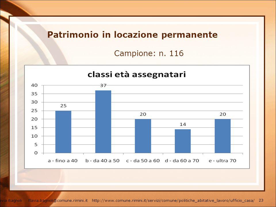 Patrimonio in locazione permanente Campione: n. 116 Flavia Bagnoli flavia.bagnoli@comune.rimini.it http://www.comune.rimini.it/servizi/comune/politich