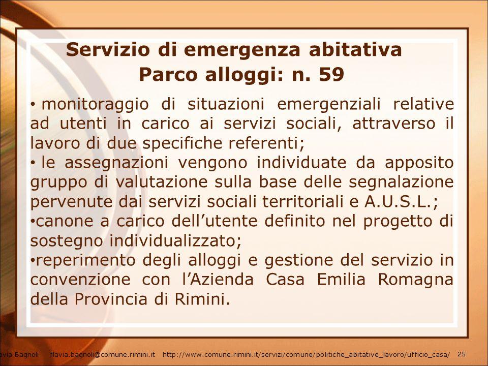Servizio di emergenza abitativa Parco alloggi: n. 59 monitoraggio di situazioni emergenziali relative ad utenti in carico ai servizi sociali, attraver