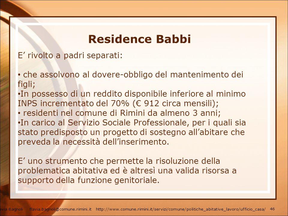Residence Babbi E rivolto a padri separati: che assolvono al dovere-obbligo del mantenimento dei figli; In possesso di un reddito disponibile inferior