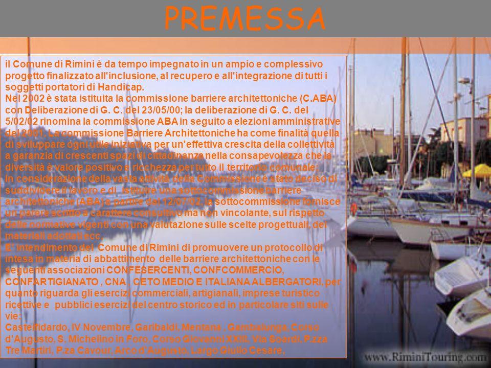 PREMESSA il Comune di Rimini è da tempo impegnato in un ampio e complessivo progetto finalizzato all'inclusione, al recupero e all'integrazione di tut