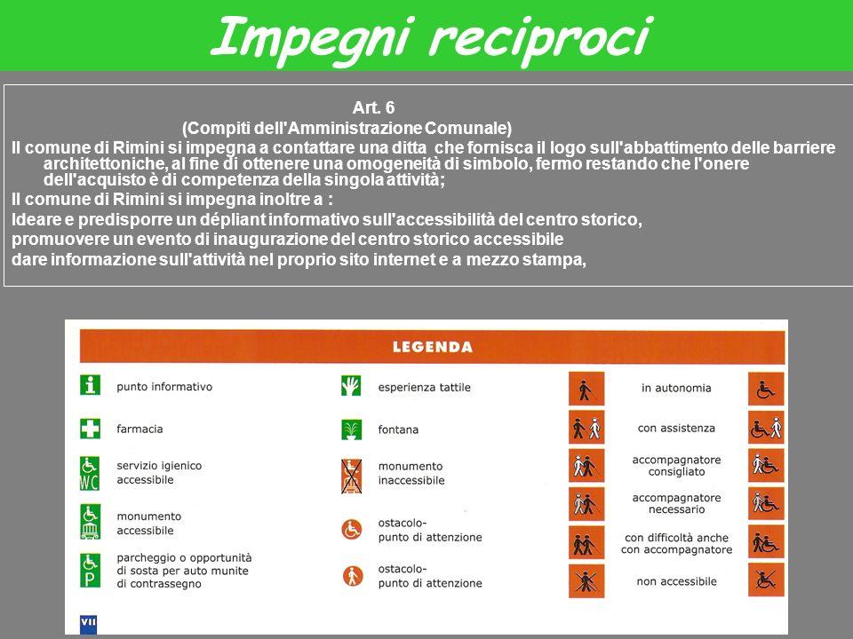 Art. 6 (Compiti dell'Amministrazione Comunale) Il comune di Rimini si impegna a contattare una ditta che fornisca il logo sull'abbattimento delle barr