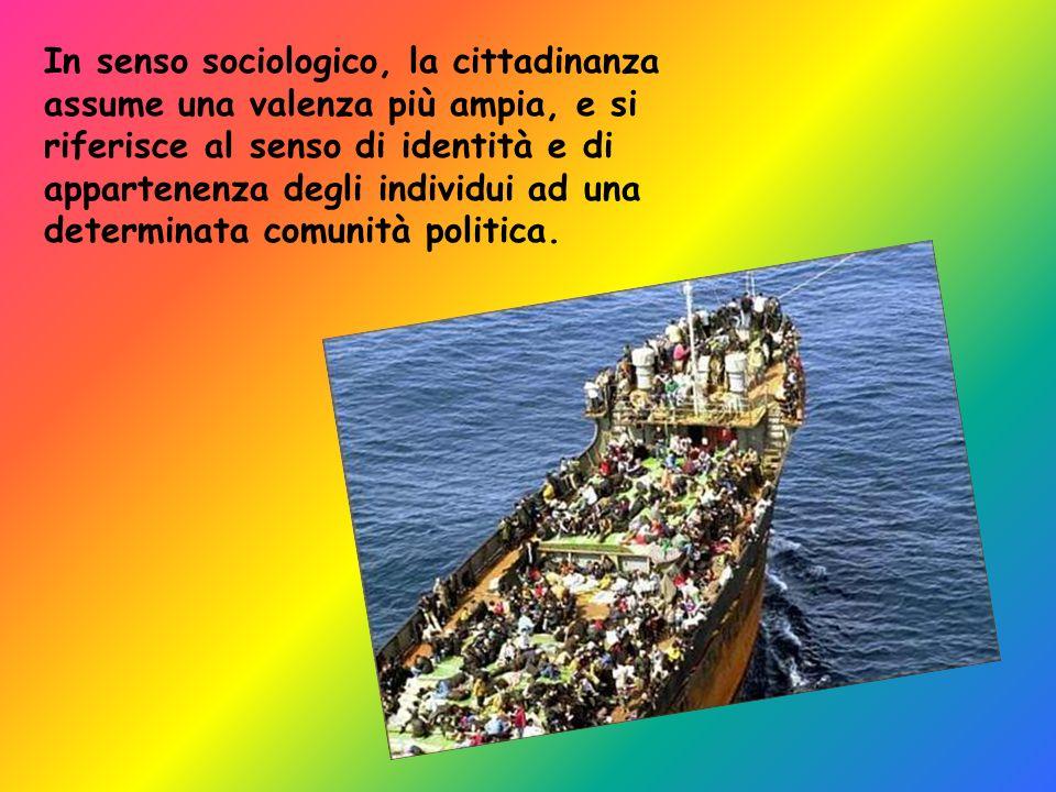 In senso sociologico, la cittadinanza assume una valenza più ampia, e si riferisce al senso di identità e di appartenenza degli individui ad una determinata comunità politica.