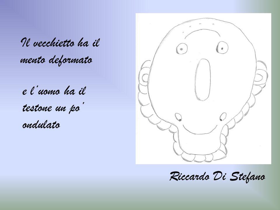Riccardo Di Stefano Il vecchietto ha il mento deformato e luomo ha il testone un po ondulato