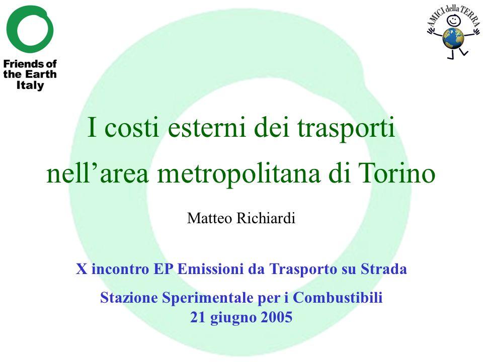 I costi esterni dei trasporti nellarea metropolitana di Torino Matteo Richiardi X incontro EP Emissioni da Trasporto su Strada Stazione Sperimentale p