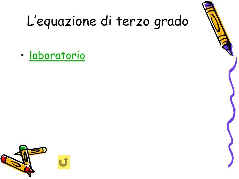 Lequazione di terzo grado laboratorio
