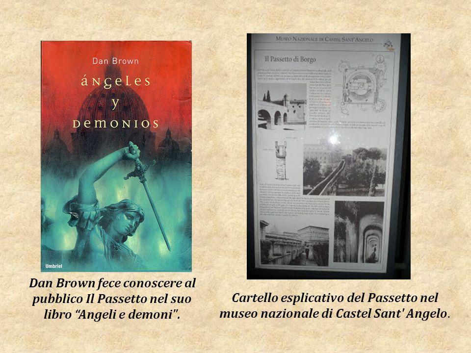 Dan Brown fece conoscere al pubblico Il Passetto nel suo libro Angeli e demoni .