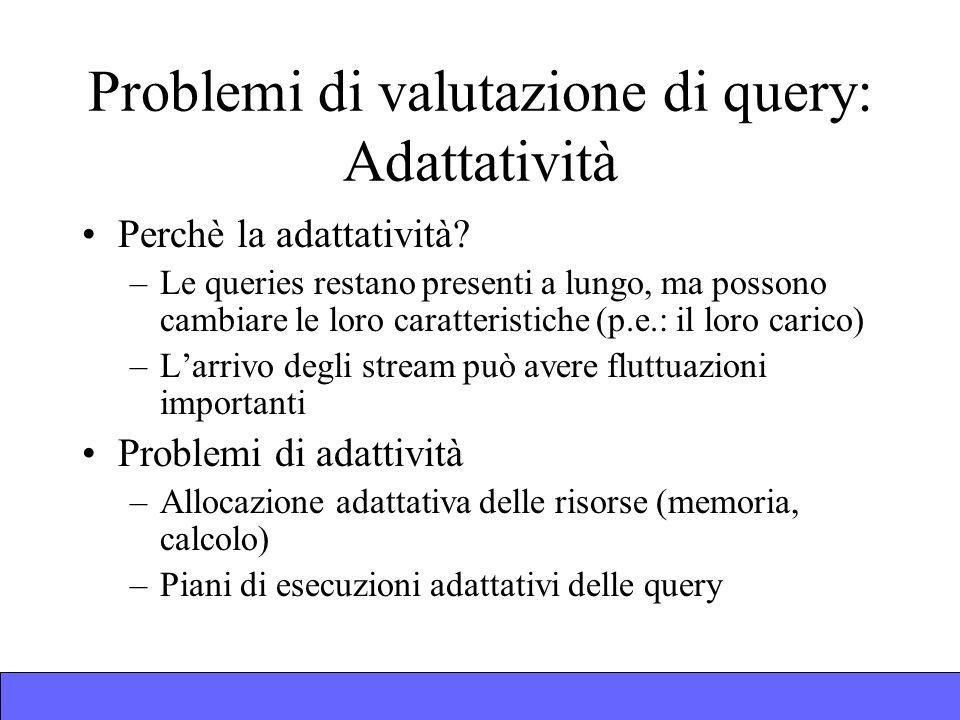 Problemi di valutazione di query: Adattatività Perchè la adattatività.