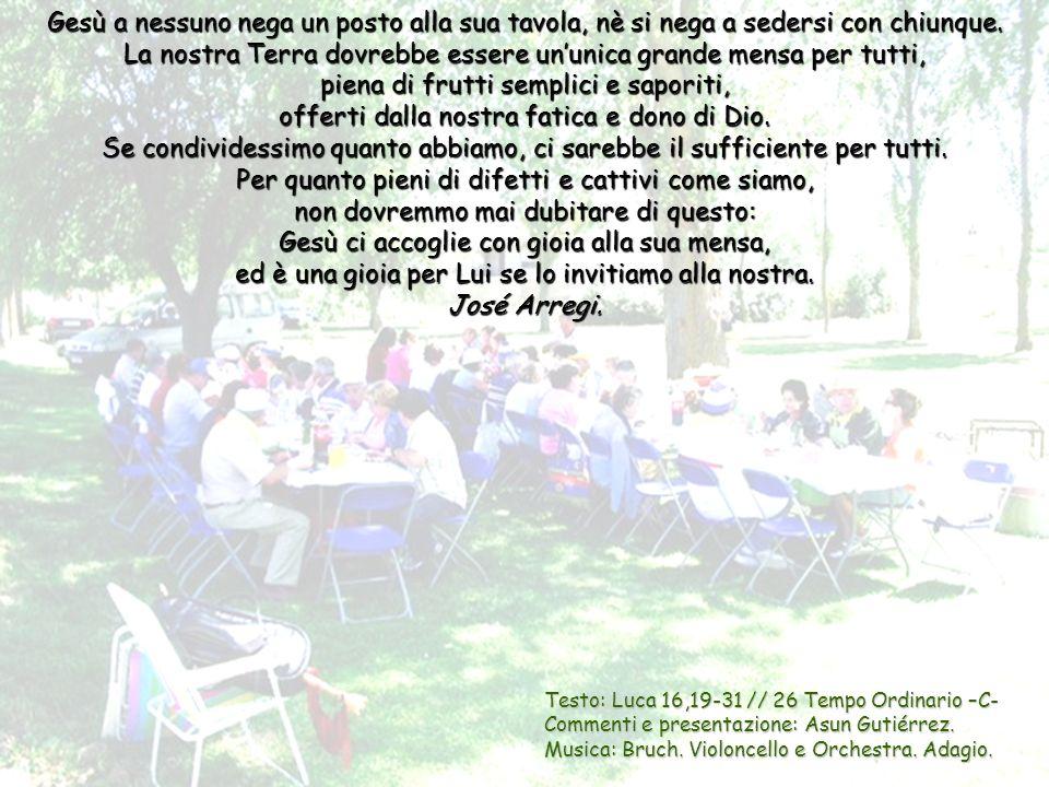 Testo: Luca 16,19-31 // 26 Tempo Ordinario –C- Commenti e presentazione: Asun Gutiérrez.