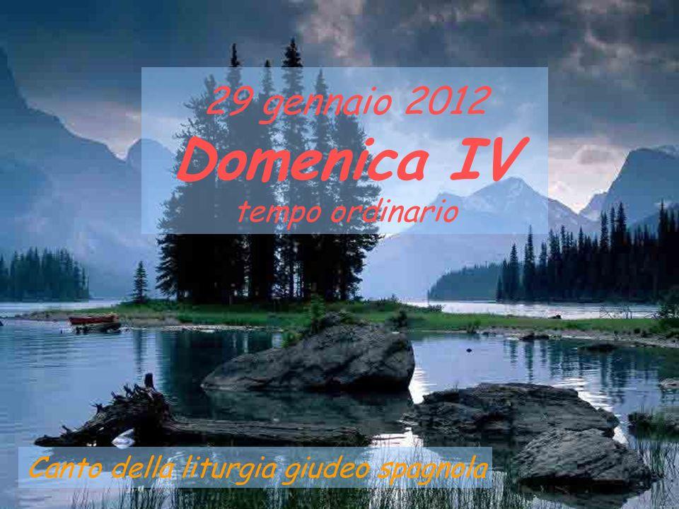 29 gennaio 2012 Domenica IV tempo ordinario Canto della liturgia giudeo spagnola