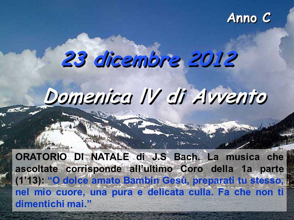 Anno C Domenica lV di Avvento ORATORIO DI NATALE di J.S Bach.