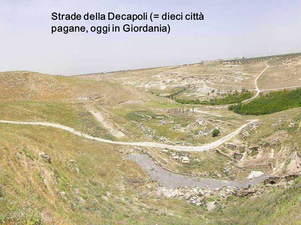 Strade della Decapoli (= dieci città pagane, oggi in Giordania)