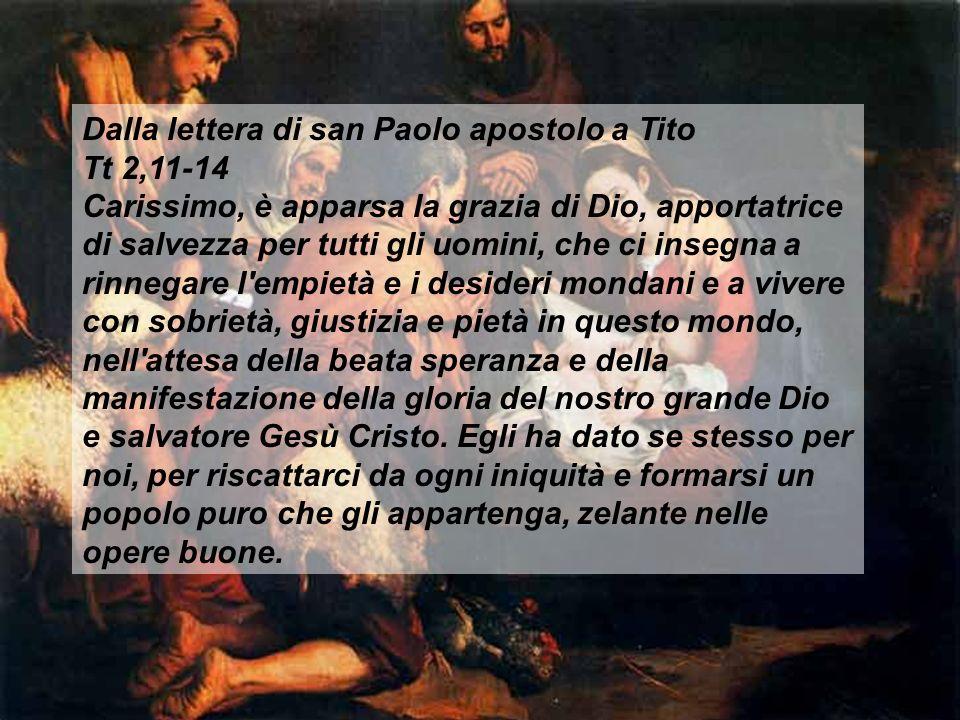 Oggi è nato per noi il Salvatore Esultino davanti al Signore che viene,perché viene a giudicare la terra. Giudicherà il mondo con giustizia e con veri