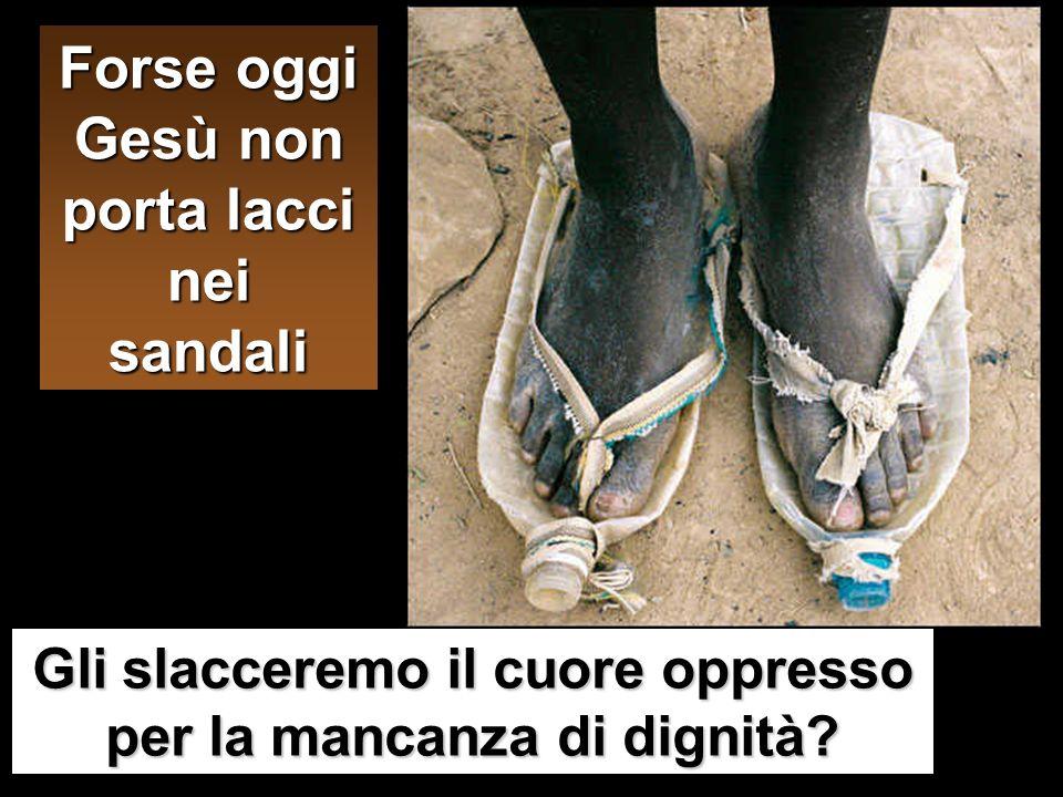 a lui io non sono degno di slegare il laccio del sandalo».