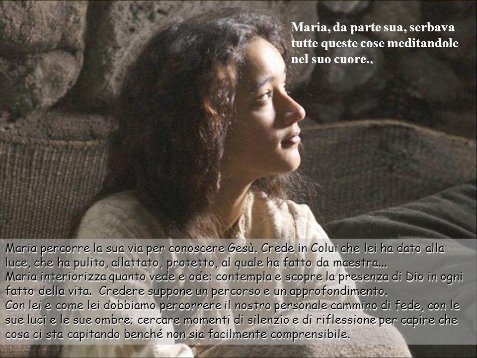 Maria, da parte sua, serbava tutte queste cose meditandole nel suo cuore..