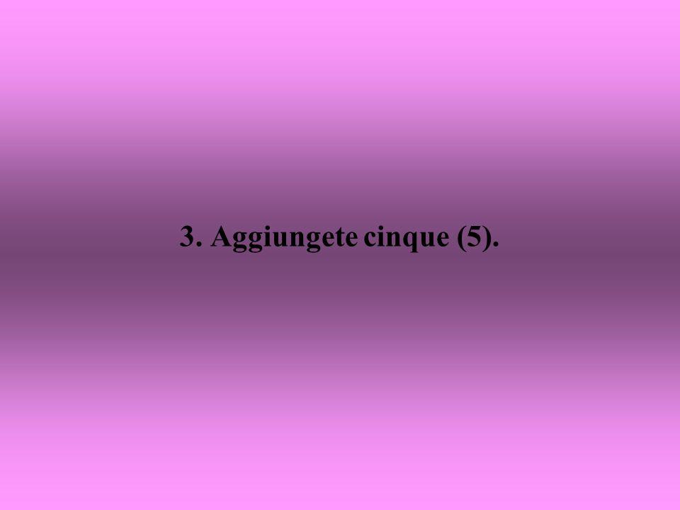 2. Moltiplicate questa cifra per due (2).