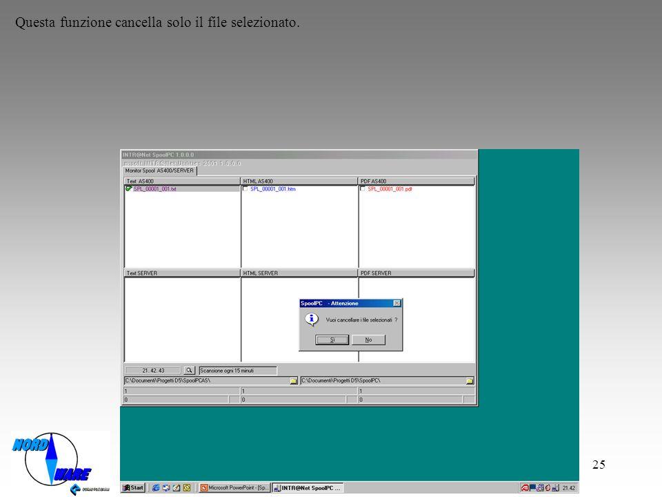 25 Questa funzione cancella solo il file selezionato.