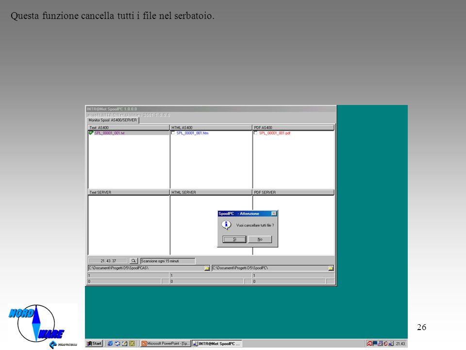 26 Questa funzione cancella tutti i file nel serbatoio.