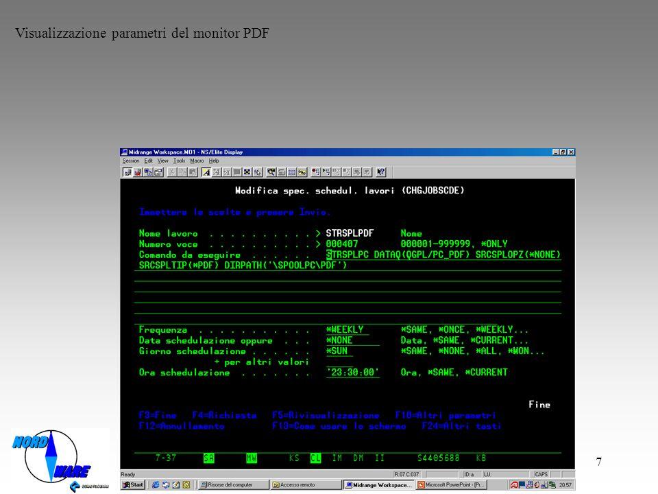 8 Gestione parametri del monitor PDF Nome coda dati che si aggancia alla coda di output Gli spool da convertire possono essere cancellati dopo la conversione Tipo di conversione file di spool Cartella IFS dellAS400 che contiene i file di spool convertiti nel tipo file