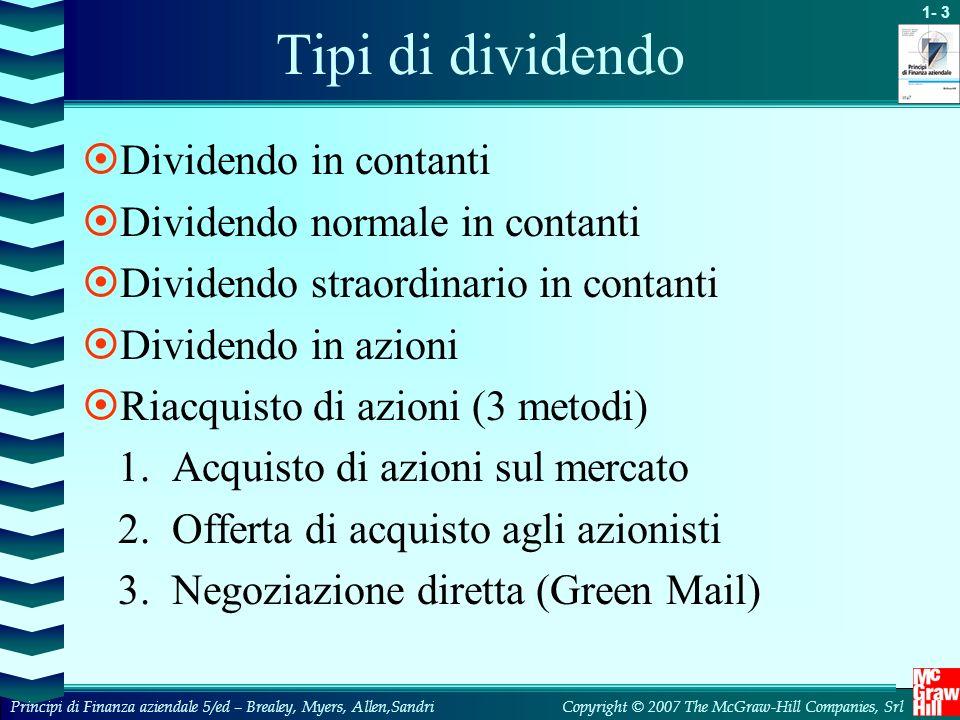 1- 3 Copyright © 2007 The McGraw-Hill Companies, SrlPrincipi di Finanza aziendale 5/ed – Brealey, Myers, Allen,Sandri Tipi di dividendo Dividendo in c