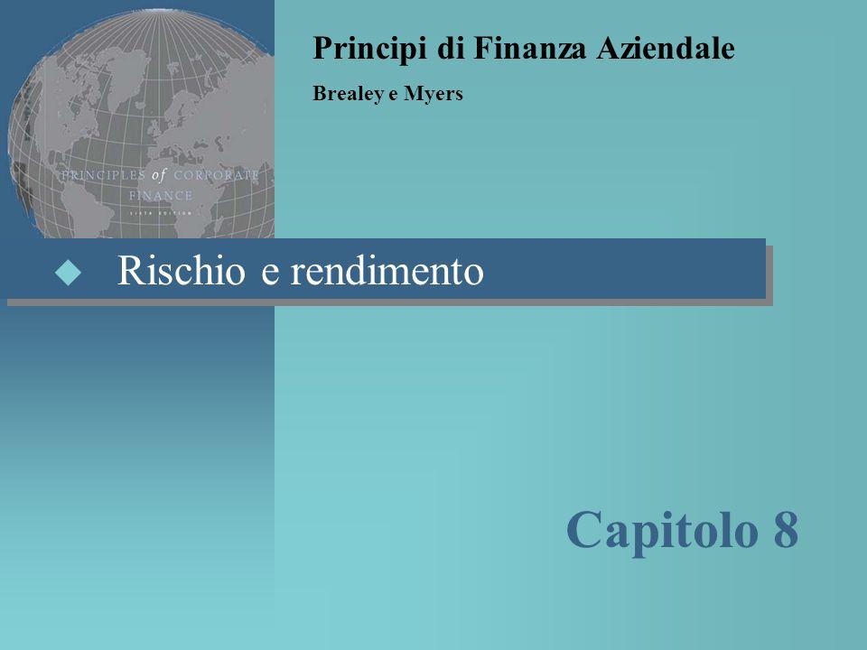 Rischio e rendimento Principi di Finanza Aziendale Brealey e Myers Capitolo 8