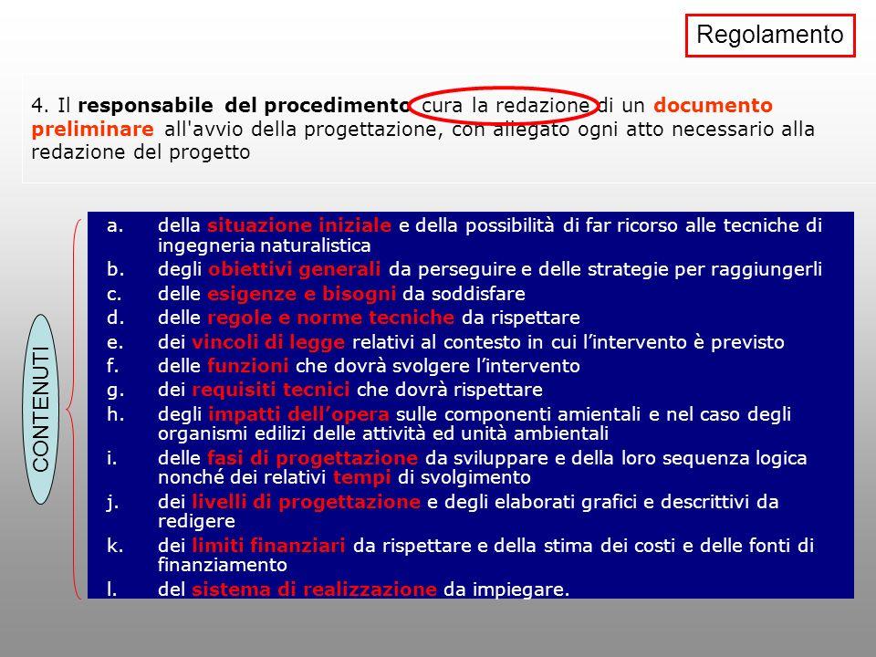 4. Il responsabile del procedimento cura la redazione di un documento preliminare all'avvio della progettazione, con allegato ogni atto necessario all