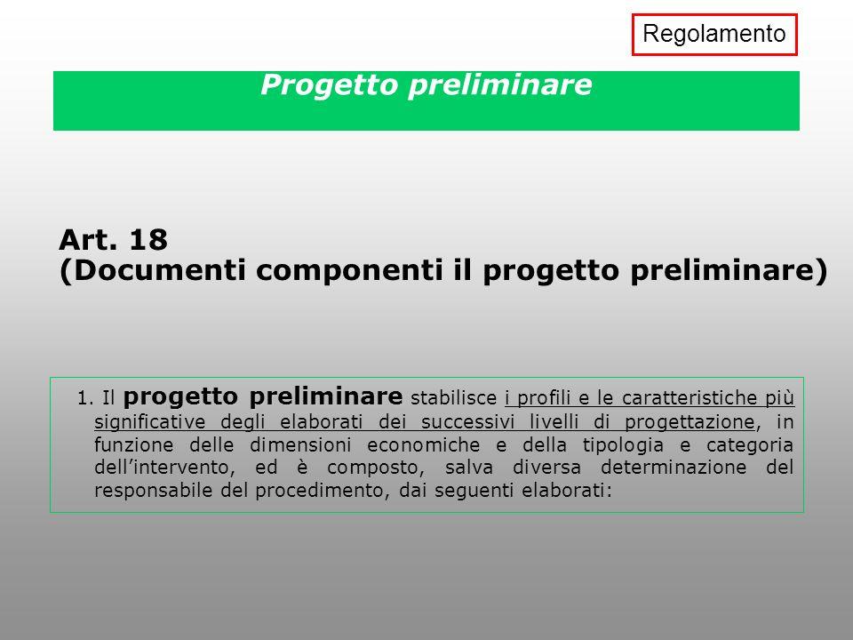 Progetto preliminare progetto preliminare 1. Il progetto preliminare stabilisce i profili e le caratteristiche più significative degli elaborati dei s
