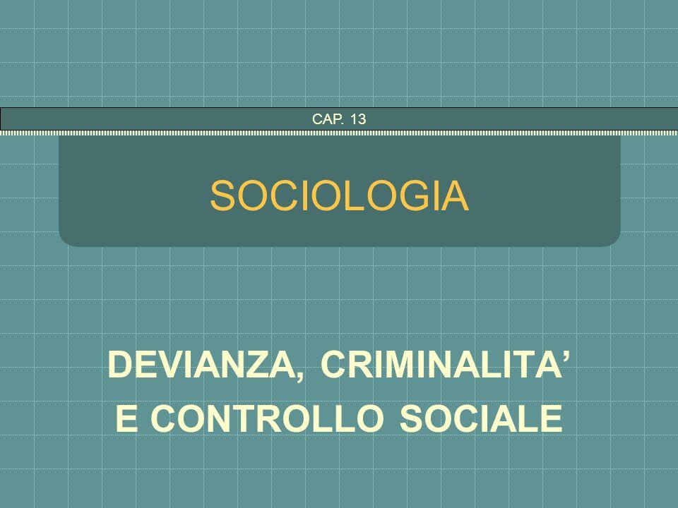 SOCIOLOGIA DEVIANZA, CRIMINALITA E CONTROLLO SOCIALE CAP. 13