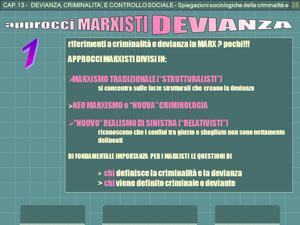 CAP. 13 - DEVIANZA, CRIMINALITA, E CONTROLLO SOCIALE - Spiegazioni sociologiche della criminalità e della devianza25 riferimenti a criminalità e devia