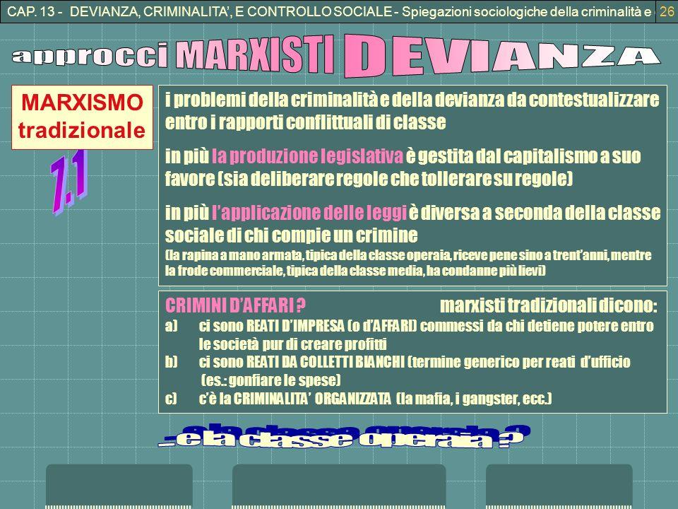 CAP. 13 - DEVIANZA, CRIMINALITA, E CONTROLLO SOCIALE - Spiegazioni sociologiche della criminalità e della devianza26 i problemi della criminalità e de
