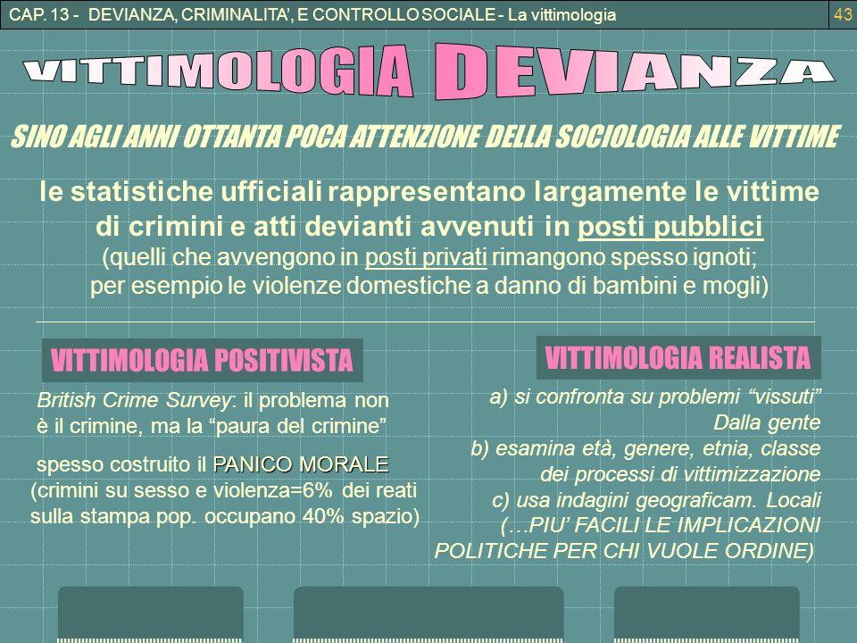 CAP. 13 - DEVIANZA, CRIMINALITA, E CONTROLLO SOCIALE - La vittimologia43 SINO AGLI ANNI OTTANTA POCA ATTENZIONE DELLA SOCIOLOGIA ALLE VITTIME le stati