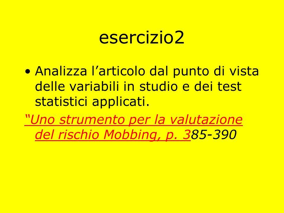 esercizio2 Analizza larticolo dal punto di vista delle variabili in studio e dei test statistici applicati.
