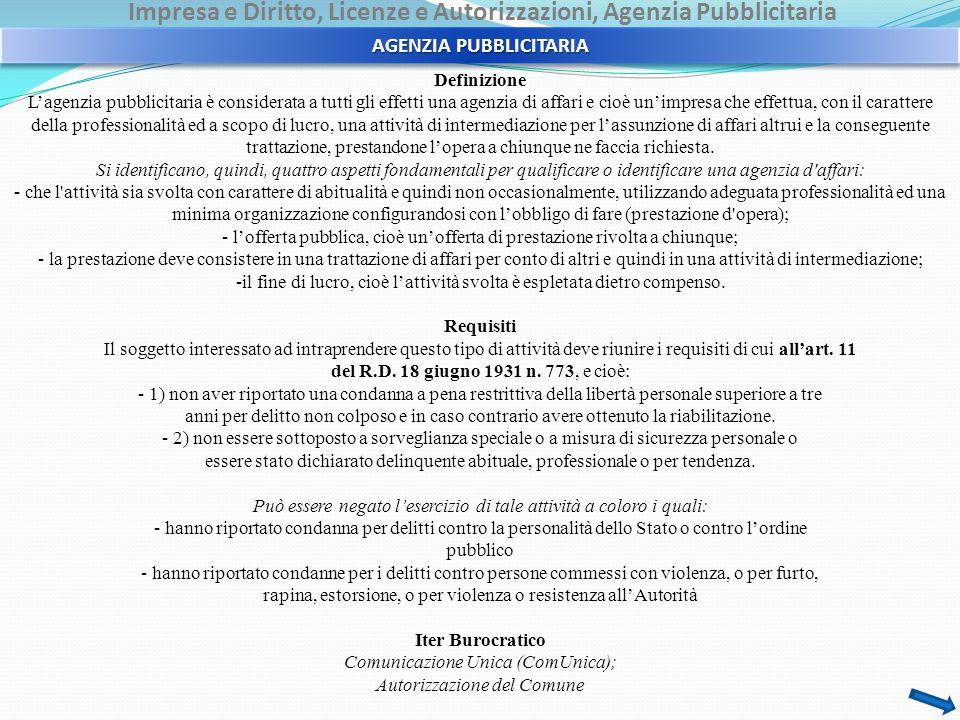 Impresa e Diritto, Licenze e Autorizzazioni, Agenzia Pubblicitaria AGENZIA PUBBLICITARIA Definizione Lagenzia pubblicitaria è considerata a tutti gli