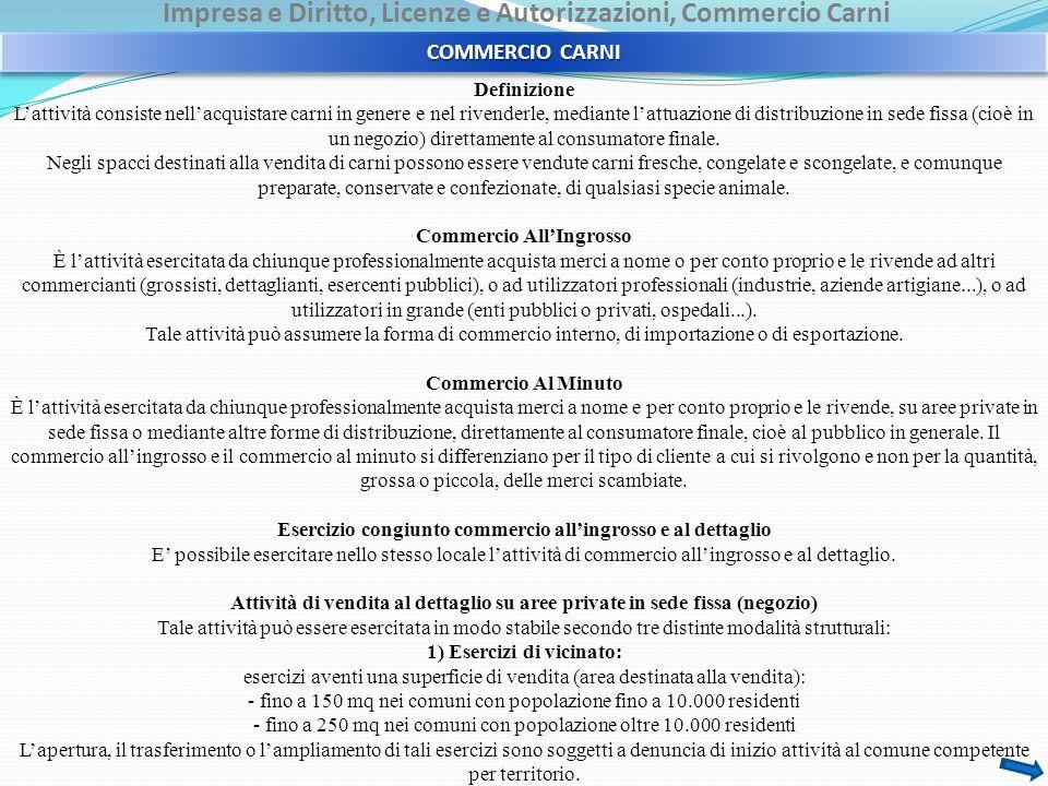 Impresa e Diritto, Licenze e Autorizzazioni, Commercio Carni COMMERCIO CARNI Definizione Lattività consiste nellacquistare carni in genere e nel riven