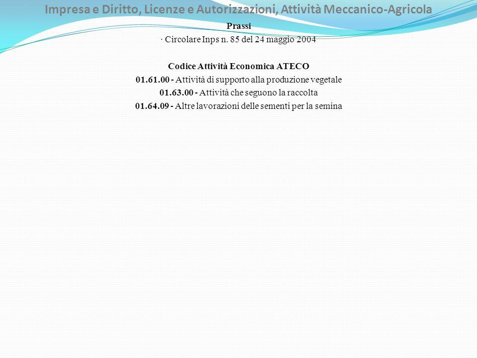 Impresa e Diritto, Licenze e Autorizzazioni, Attività Meccanico-Agricola Prassi · Circolare Inps n.