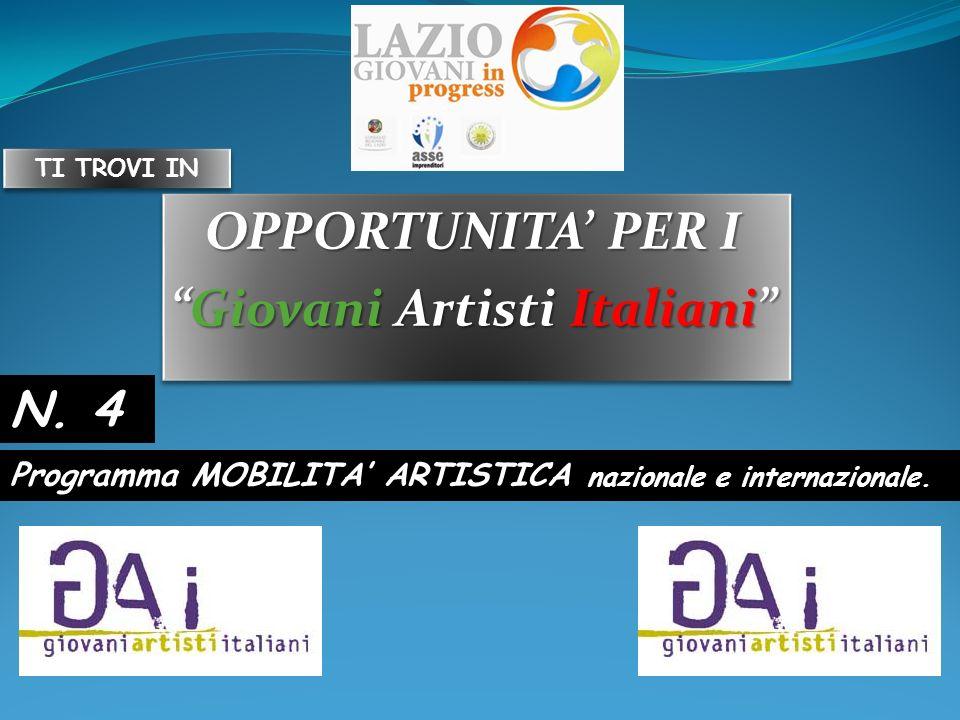 OPPORTUNITA PER I Giovani Artisti ItalianiGiovani Artisti Italiani OPPORTUNITA PER I Giovani Artisti ItalianiGiovani Artisti Italiani Programma MOBILITA ARTISTICA nazionale e internazionale.