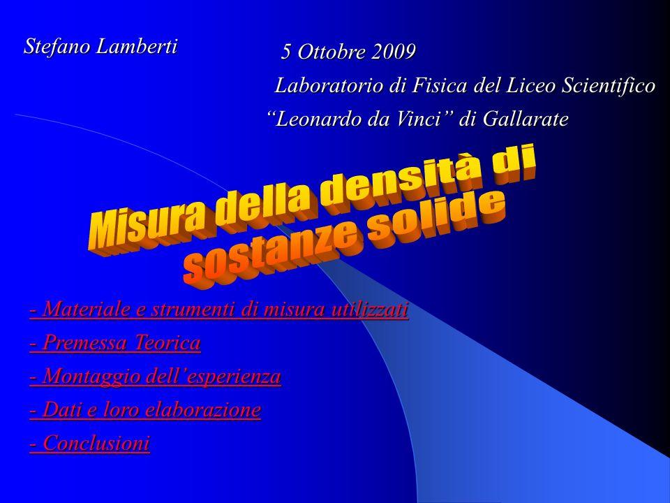 Stefano Lamberti 5 Ottobre 2009 Laboratorio di Fisica del Liceo Scientifico Leonardo da Vinci di Gallarate - Materiale e strumenti di misura utilizzat