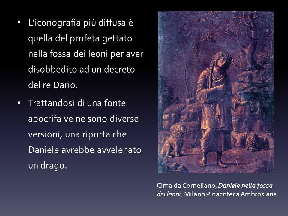 Liconografia più diffusa è quella del profeta gettato nella fossa dei leoni per aver disobbedito ad un decreto del re Dario.