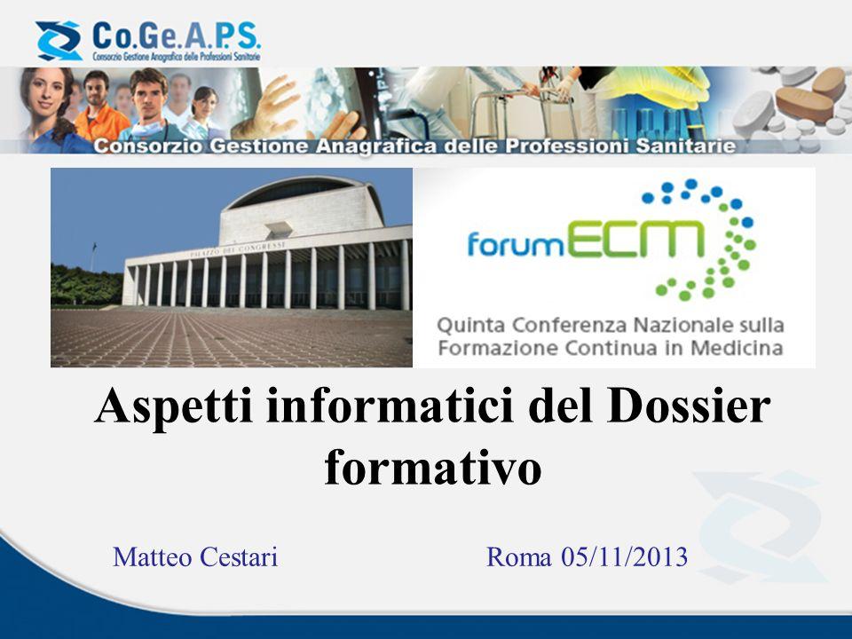 Aspetti informatici del Dossier formativo Matteo Cestari Roma 05/11/2013