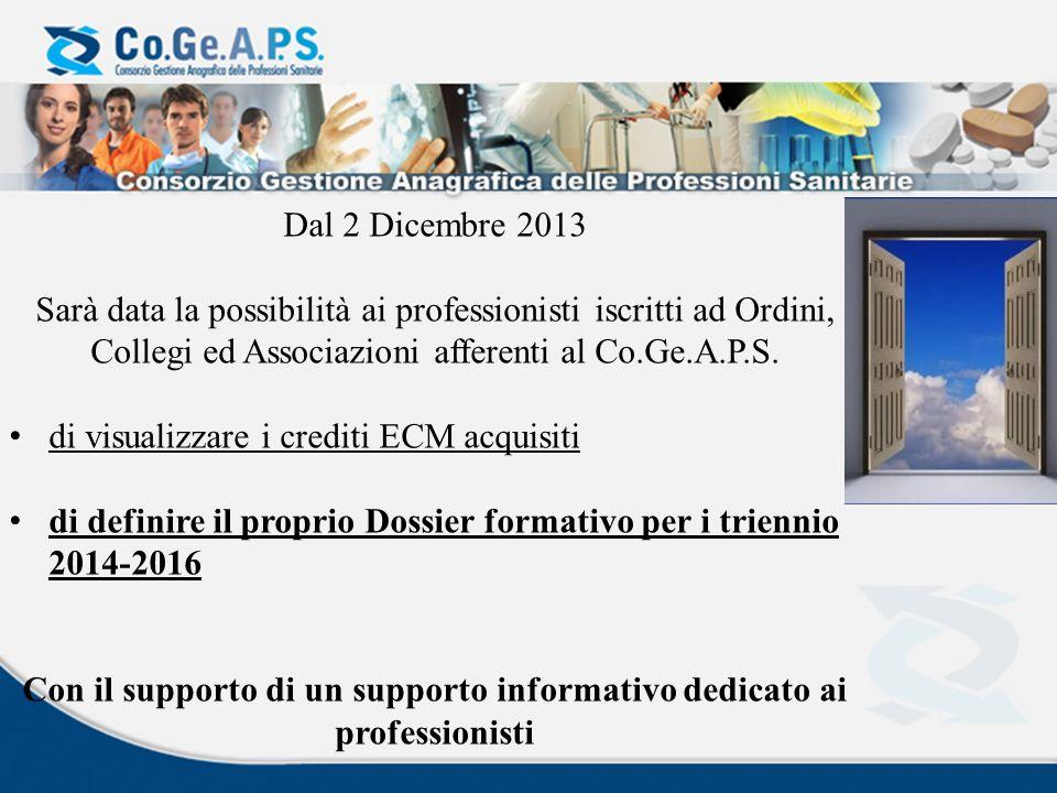 Dal 2 Dicembre 2013 Sarà data la possibilità ai professionisti iscritti ad Ordini, Collegi ed Associazioni afferenti al Co.Ge.A.P.S. di visualizzare i