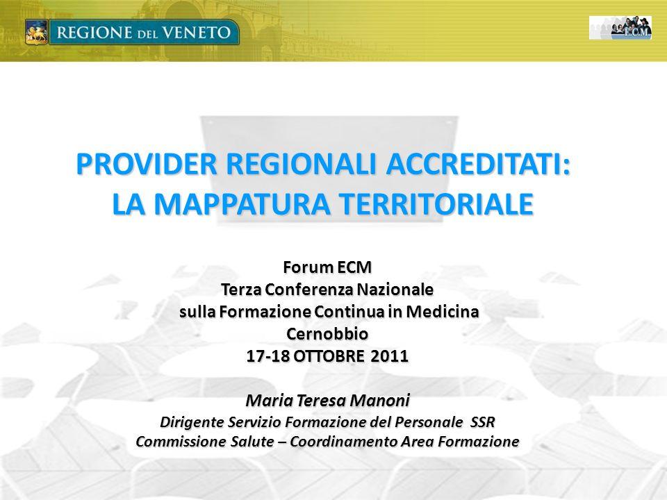 giunta regionale Centro Regionale di Riferimento – Educazione Continua in Medicina – ECM PROVIDER REGIONALI ACCREDITATI: LA MAPPATURA TERRITORIALE For