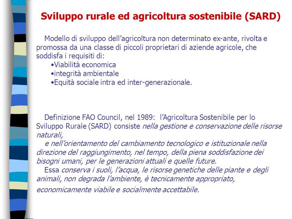 Sviluppo rurale ed agricoltura sostenibile (SARD) Modello di sviluppo dellagricoltura non determinato ex-ante, rivolta e promossa da una classe di pic