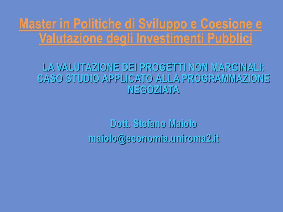 LA VALUTAZIONE DEI PROGETTI NON MARGINALI: CASO STUDIO APPLICATO ALLA PROGRAMMAZIONE NEGOZIATA Dott.