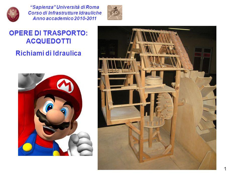 2 Sapienza Università di Roma Corso di Infrastrutture Idrauliche Anno accademico 2010-2011 OPERE DI TRASPORTO: ACQUEDOTTI