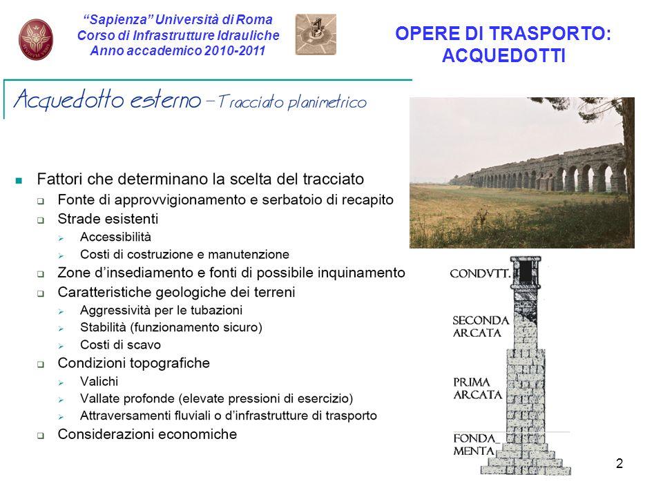 3 Sapienza Università di Roma Corso di Infrastrutture Idrauliche Anno accademico 2010-2011 OPERE DI TRASPORTO: ACQUEDOTTI