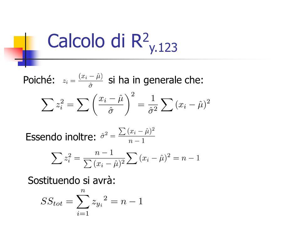Poiché: si ha in generale che: Essendo inoltre: Sostituendo si avrà: Calcolo di R 2 y.123