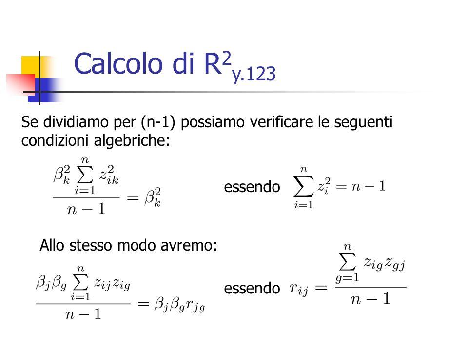 Poiché R è una matrice simmetrica, è possibile derivare: Calcolo di R 2 y.123