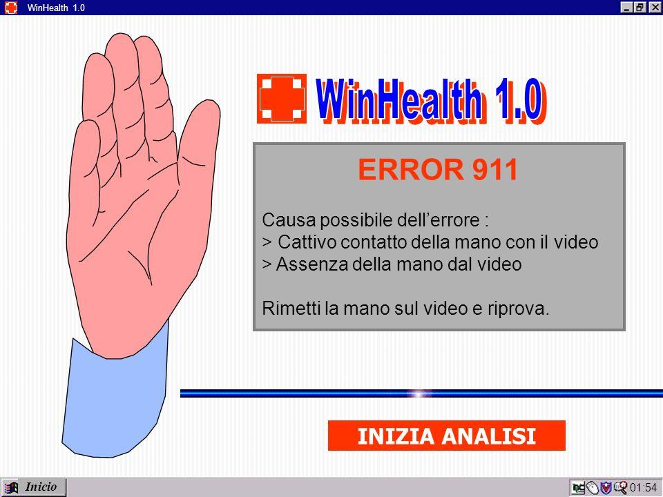 01:56 WinHealth 1.0 ERROR 911 Causa possibile dellerrore : > Cattivo contatto della mano con il video > Assenza della mano dal video Rimetti la mano sul video e riprova.